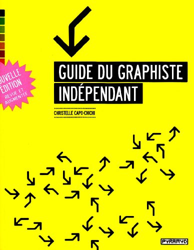 Guide du graphiste indépendant (NE) par Christelle Capo-chichi