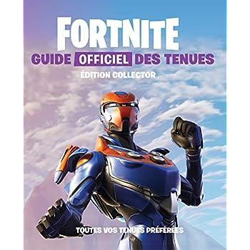 FORTNITE - Guide officiel des tenues édition collector: Toutes vos tenues préférées