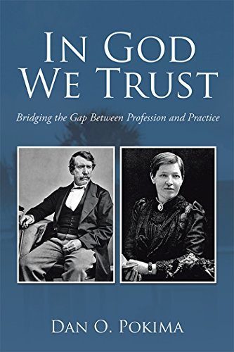 In God We Trust: Bridging the Gap Between Profession and Practice (English Edition) por Dan Pokima