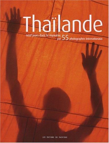 Thaïlande. 9 jours dans le royaume par 55 photographes internationaux