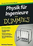 Physik für Ingenieure für Dummies - Christian Thomsen