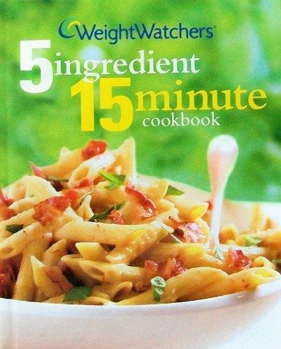 Weight Watchers 5 Ingredient 15 Minute Cookbook (2nd Edition) (Weight Watchers Cookbook Series) par Weight Watchers
