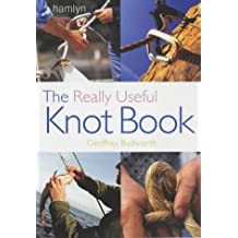 The Really Useful Knot Book (Really Useful Handbooks) by Geoffrey Budworth (2004-01-15)