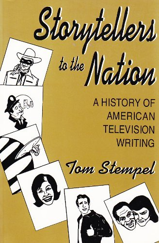 Storytellers To the Nation: A History of American Television Writing (Television and Popular Culture) by Tom Stempel (1996-05-01) par Tom Stempel