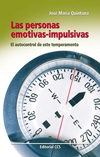 Las personas emotivas-impulsivas (Educar) por José María Quintana Cabanas