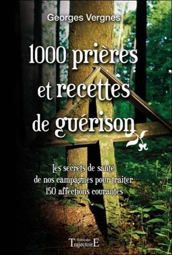 Descargar Libro 1000 Prières et recettes de guérison de Georges Vergnes