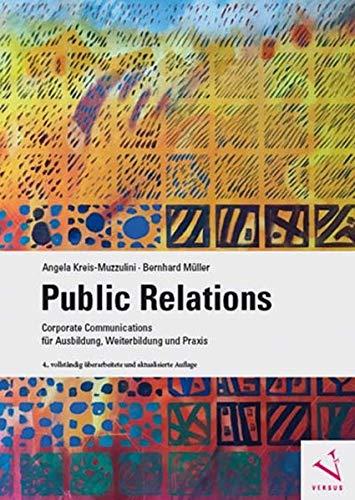 Public Relations: Corporate Communications für Ausbildung, Weiterbildung und Praxis