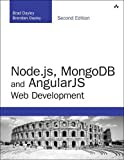 Node.js, MongoDB and Angular Web Development    The definitive guide to building JavaScript-based Web applications from server to browser     Node.js, MongoDB, and Angular are three web development technologies that together provide an easy to imp...
