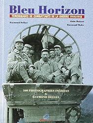 Bleu Horizon : Témoignages de combattants de la Guerre 1914-1918