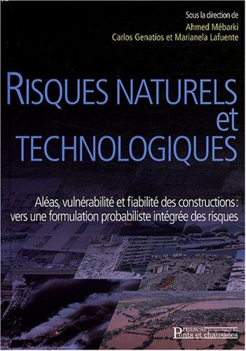 Risques naturels et technologiques: Aléas, vulnérabilité et fiabilité des constructions : vers une formulation probabiliste intégrée des risques