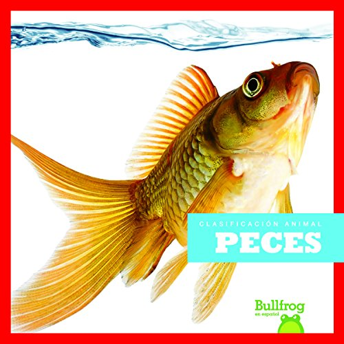Peces / Fish (Clasificacion de los Animales / Animal Classification) por Erica Donner
