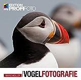 Vogelfotografie (mitp Edition ProfiFoto) - Mario Müller