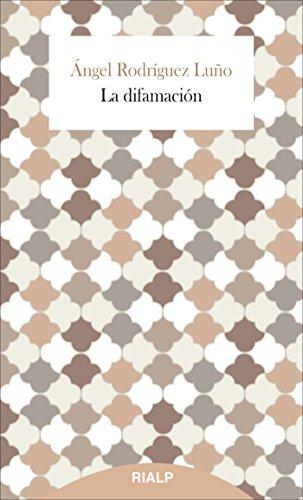 La Difamación (Breves Rialp) de Ángel Rodríguez Luño (6 abr 2015) Tapa blanda