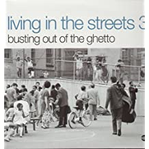 Living in the Streets 3: Bustin' Outta the Ghetto [Vinyl LP]