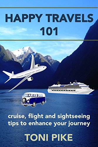 happy-travels-101-cruise-flight-and-sightseeing-tips-to-enhance-your-journey-english-edition