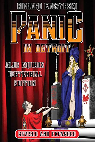 Panic in Detroit: The Magician and the Motor City (Revised and Expanded Blue Equinox Centennial Edition)