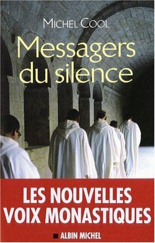 Messagers du silence : les nouvelles voix monastiques