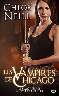 Les Vampires de Chicago - HS, tome 1 : Les Morsures sont éternelles par Chloe Neill