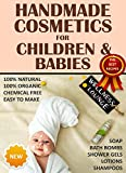 Handmade Cosmetics - for Children and Babies - 100% NATURAL - Soaps Bath Bombs Shampoo Creams Shower...