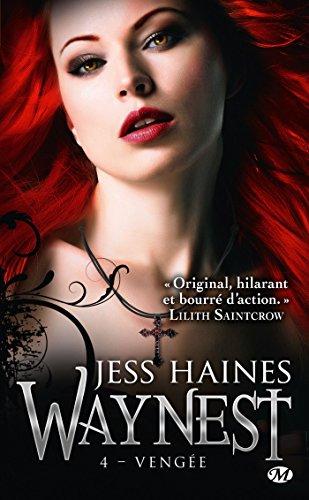 Waynest, Tome 4: Vengée par Jess Haines