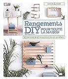 Rangements DIY pour toute la maison : 20 meubles et accessoires à faire soi-même