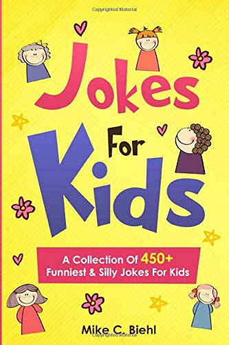 llection Of 450+ Funniest & Silly Jokes For Kids ()