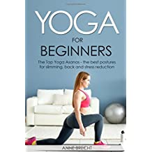 Yoga for beginners: The Top Yoga Asanas - the best postures for slimming, back and stress reduction