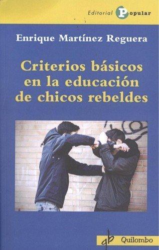 Criterios básicos en la educación de chicos rebeldes (quilombo)