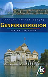 Genferseeregion: Reisehandbuch mit vielen praktischen Tipps