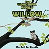 The Wonderful World of Willow: Volume 1 (Willow and Coco Children's Series)