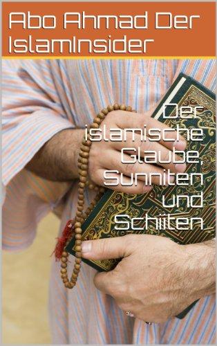 Der islamische Glaube, Sunniten und Schiiten