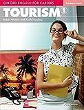 Oxford english for careers. Tourism. Student's book. Con espansione online. Per le Scuole superiori: Oxford English for Careers. Tourism 1: Student's Book