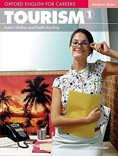 Oxford english for careers. Tourism. Student's book. Con espansione online. Per le Scuole superiori: Oxford English for Careers. Tourism 1: Student's Book