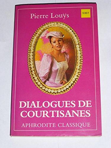 Dialogues de courtisanes Suivi de Manuel de civilité pour les petites filles (Collection Aphrodite classique)