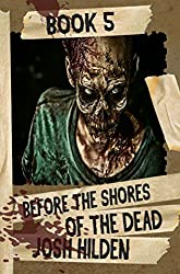 The Shores of the Dead Book 5: Before The Shores Of The Dead