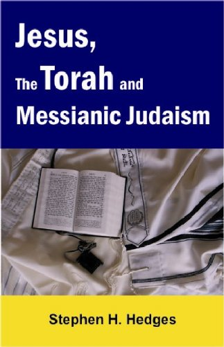 Jesus, the Torah, and Messianic Judaism (English Edition)