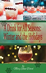 A Drink for All Seasons: Winter and the Holidays (English Edition)