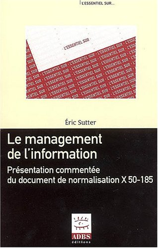 Le management de l'information : Pr�...