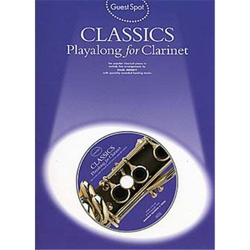 Guest Spot: Classics Playalong For Clarinet. Partitions, CD pour Clarinette