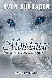 Mondauge: Die Wölfe von Marano