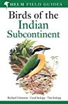 This new field guide is based on the authors' groundbreaking Birds of the Indian Subcontinent (1998) and covers all the bird species found in India, Pakistan, Sri Lanka, Nepal, Bhutan, Bangladesh and the Maldives. The plates face the descriptions and...