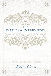 The Isadora Interviews (The Network Series Book 5)