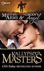 Masters at Arms & Nobody's Angel (Rescue Me Saga #1) (English Edition)