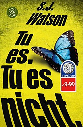 Buchseite und Rezensionen zu 'Tu es. Tu es nicht.: Thriller' von S.J. Watson
