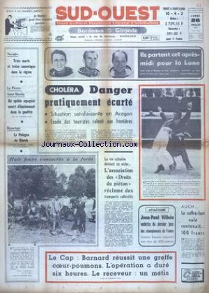 SUD OUEST [No 8368] du 26/07/1971 - CHOLERA - DANGER PRATIQUEMENT ECARTE - ILS PARTENT POUR LA LUNE - IRWIN - SCOTT ET WORDEN - UN SPELEO ESPAGNOL MEURT D'EPUISEMENT DANS LE GOUFFRE DE LA PIERRE-SAINT-MARTIN - LA POLOGNE DE GIEREK - LE CAP - BARNARD REUSSIT UNE GREFFE COEUR-POUMONS - LES SPORTS - ATHLETISME AVEC VILLAIN ET BESSON - GUILLAUME RAMUNTCHITO par Collectif