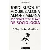150 Conceptos Clave De Sociología (Manuales)