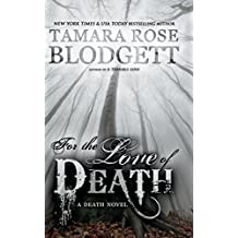 For the Love of Death: Volume 1 (The Death Trilogy) by Tamara Rose Blodgett (2014-09-04)
