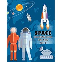 Space Coloring Book for Kids Age 6: A Fun Kid Coloring Pages with Astronauts, Rockets, and Planets