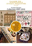 Sampler & Antique Needlework Quarterly Collection 2001-2010