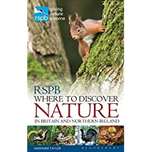 RSPB Where to Discover Nature: In Britain and Northern Ireland